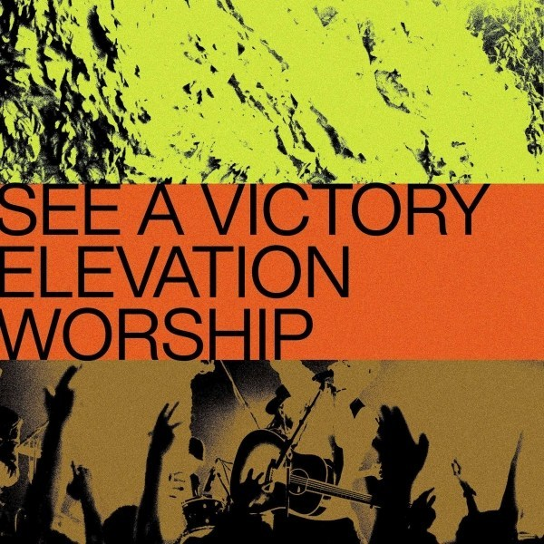 Elevation Worship – See A Victory |Mp3 Download| - 7bitmusic